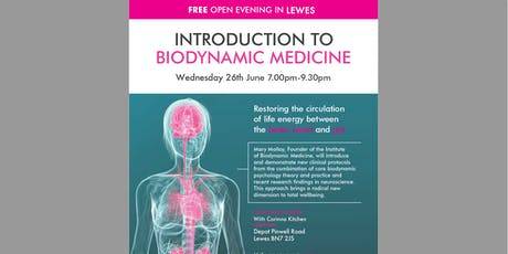 FREE OPEN EVENING - INTRODUCTION TO BIODYNAMIC MEDICINE  - The biodynamic approach to good health, happiness and wellbeing tickets