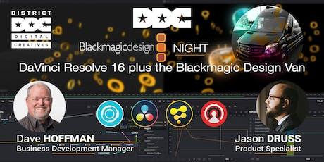 Next DDC Meet: DaVinci Resolve 16 Suite plus the Blackmagic Design Van tickets