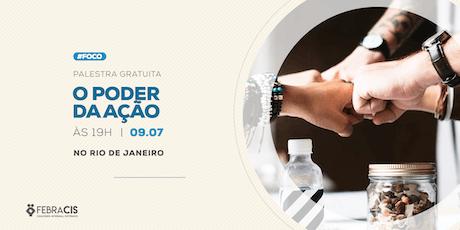 [RIO DE JANEIRO/RJ] Palestra Gratuita - O PODER DA AÇÃO ingressos