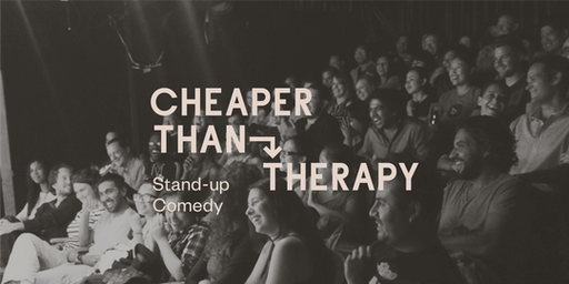 Cheaper Than Therapy, Stand-up Comedy: Fri, Aug 23, 2019 Early Show