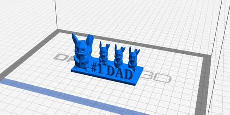 Make a 3D Printing gift for DAD tickets