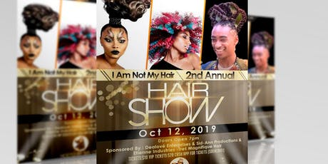 I Am Not My Hair 2nd Annual Hair Show  tickets