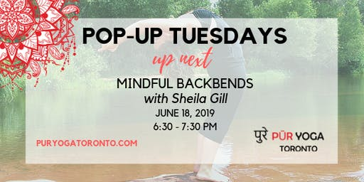 POP-UP TUESDAYS: MINDFUL BACKBENDS WITH SHEILA GILL