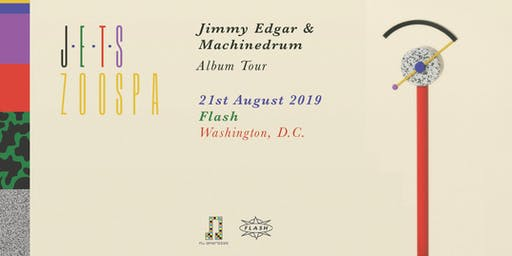 JETS [Jimmy Edgar + MACHINEDRUM] at Flash (21+)
