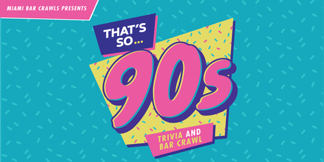 That's So 90s Trivia & Bar Crawl tickets