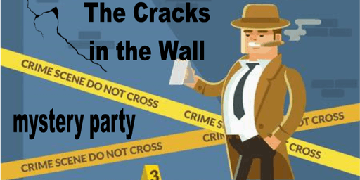 The Cracks in the Wall Murder Mystery Party (4th-12th grade)