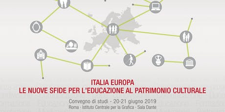 Italia Europa. Le nuove sfide per l'educazione al patrimonio culturale biglietti