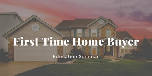 1st Time Home Buyer Education Seminar