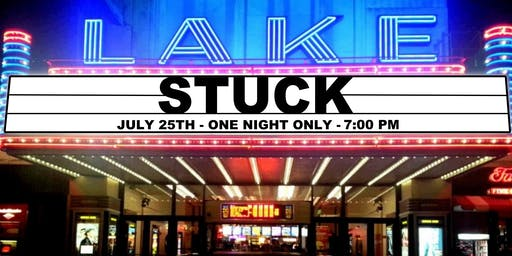 STUCK - Lake Theater, Oak Park - ONE NIGHT ONLY