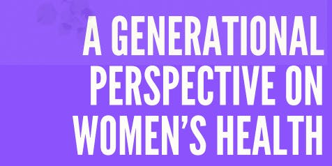 A Generational Perspective on Women's Health
