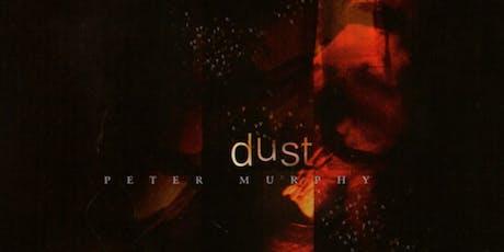 Peter Murphy - Dust: The Peter Murphy Residency at LPR tickets