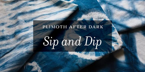 Plimoth After Dark: Sip and Dip