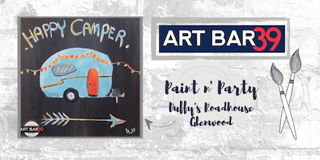 Glenwood Public Paint & Sip | ART BAR 39 & Duffy's | Happy Camper tickets