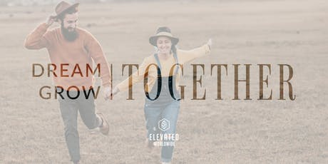 Dream Together | Grow Together: An Interactive Date Night Experience tickets