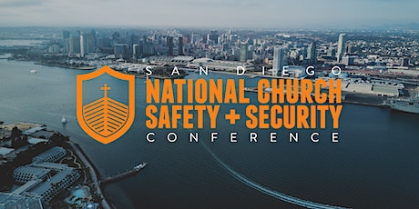 San Diego National Church Safety + Security Conference- 10th Annual tickets