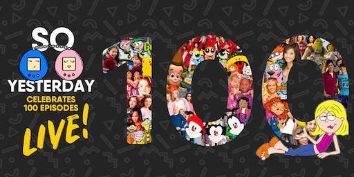 So Yesterday Celebrates 100 Episodes LIVE!