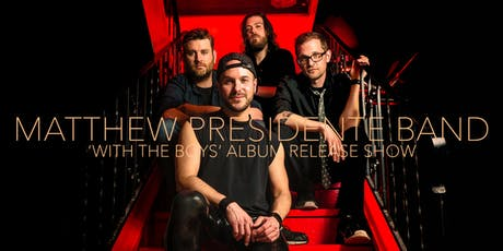 Matthew Presidente Band - 'With the Boys' Album release show tickets