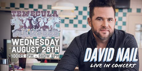 DAVID NAIL IN CONCERT AT THE TEMECULA STAMPEDE tickets
