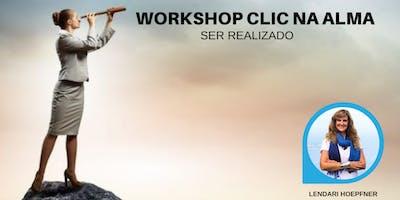 Workshop Clic na Alma - Ser Realizado