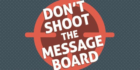 Don't Shoot the Message Board - Section 230's Importance to American Jobs tickets
