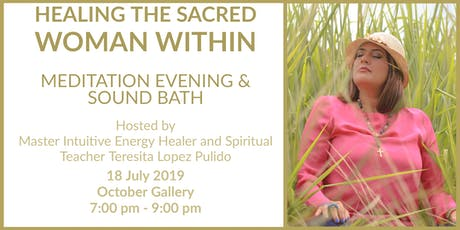 HEALING THE SACRED WOMAN WITHIN MEDITATION -  EVENING & SOUND BATH tickets
