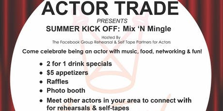 Actor Trade Summer Kick Off Mix n Mingle! tickets