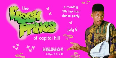 The Fresh Prince of Capitol Hill -  90's Hip Hop Dance Party tickets