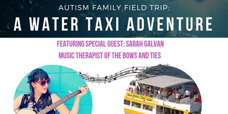 Autism Family Field Trip: A Water Taxi Adventure! tickets