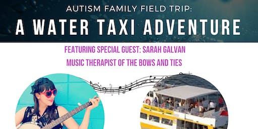 Autism Family Field Trip: A Water Taxi Adventure!