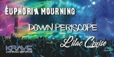 Euphoria Mourning, Down Periscope & Lilac Cruise at Krave tickets