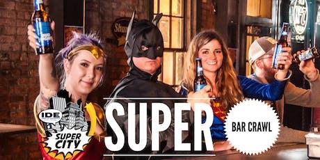Super City: Super Bar Crawl tickets