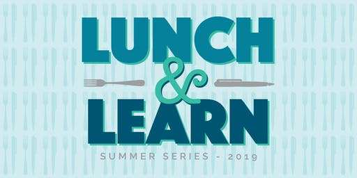 Lunch & Learn Summer Series   SESSION 1: City Financing