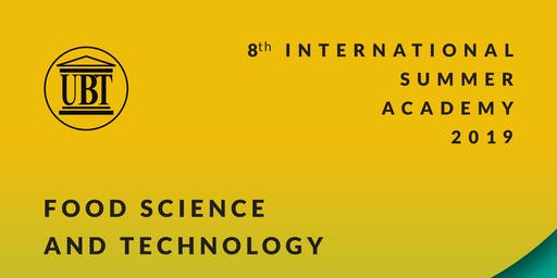 """International Summer Academy 2019 - Food Science & Technology; """"SAFE AND SUSTAINABLE FOOD FROM FARM TO TABLE"""""""