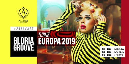 Glória Groove European Tour 2019 - PORTO