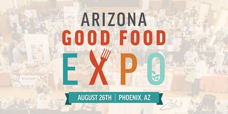 2019 Arizona Good Food Expo tickets