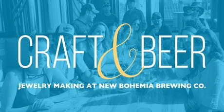 Craft + Beer: Jewelry Making Workshop at New Bohemia Brewing Co. tickets