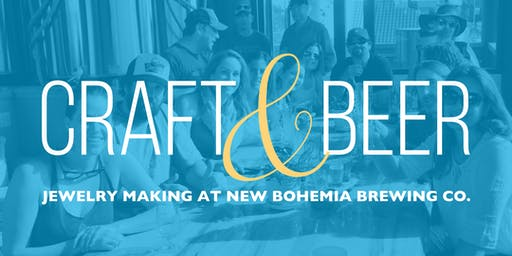 Craft + Beer: Jewelry Making Workshop at New Bohemia Brewing Co.