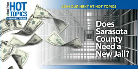 HT Hot Topics: Does Sarasota County Need A New Jail? tickets