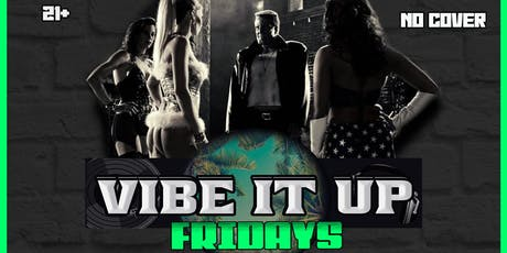 VIBE IT UP FRIDAYS tickets