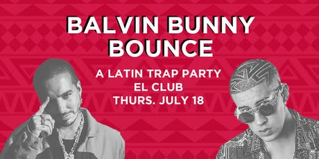 Balvin Bunny Bounce - A Latin Trap Party tickets