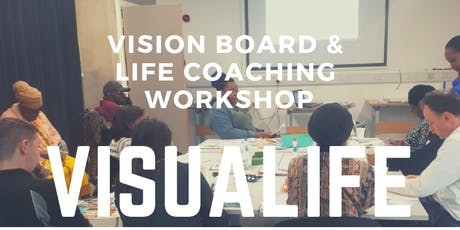 VISUALIFE - VISION BOARD AND LIFE COACH WORKSHOP tickets