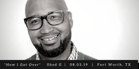'How I Got Over' Stage Play - Featuring Comedian/Actor 'Shed G' entradas