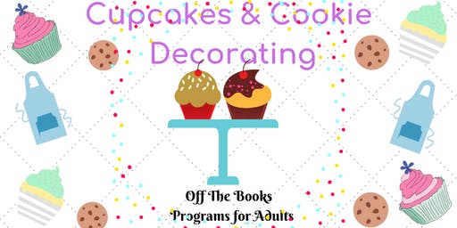 Off the Books Cupcakes & Cookie Decorating