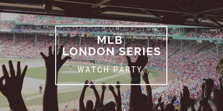 Take Me Out to the Ballgame (MLB London Series Red Sox Watch Party) tickets