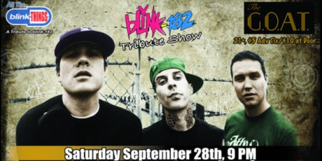 The G.O.A.T. Presents ALL THE BLINK THINGS | A TRIBUTE TO BLINK 182 tickets