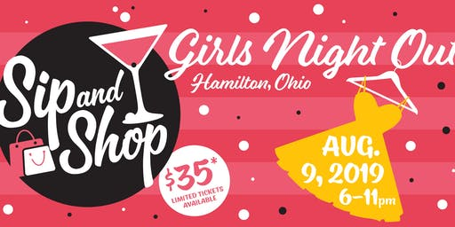 Sip & Shop -Girls Night Out.  Hamilton Ohio