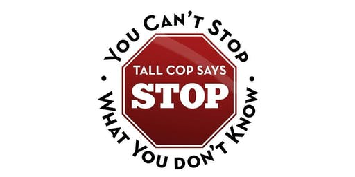 Tall Cop - High in Plain Sight: Substance Abuse Prevention Training