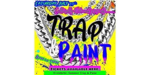 Summer Trap & Paint