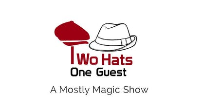 Two Hats and a Guest - A Mostly Magic Show - July 2019 tickets