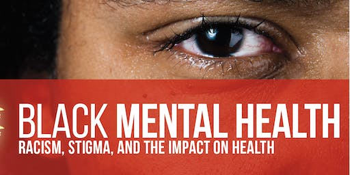 Black Mental Health: Racism, Stigma, and the Impact on Health